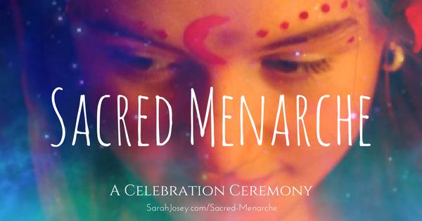 Sacred Menarche