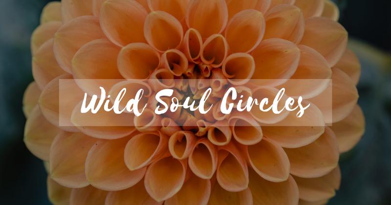 Wild Soul Circles